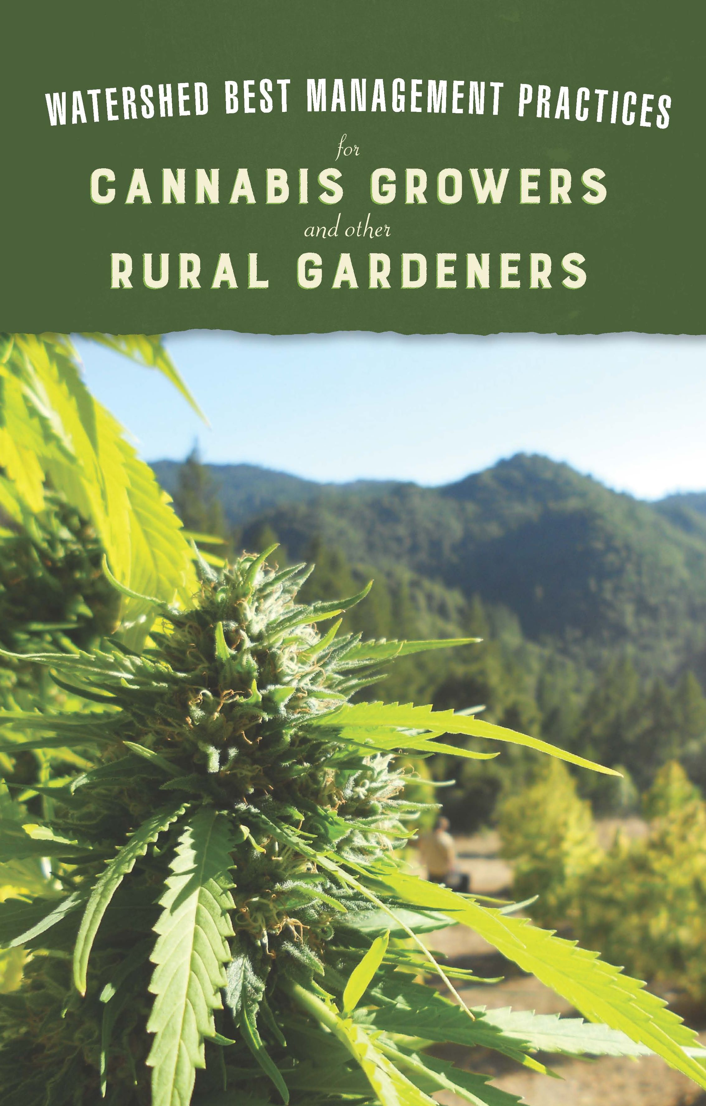 Watershed Best Management Practices for Cannabis Growers and Other Rural Gardeners Download Now!